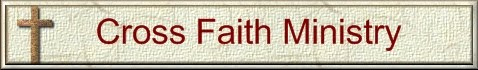 THIS SITE IS A PROUD MEMBER OF: CROSS FAITH MINISTERY